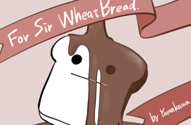 Sir WheatBread !!